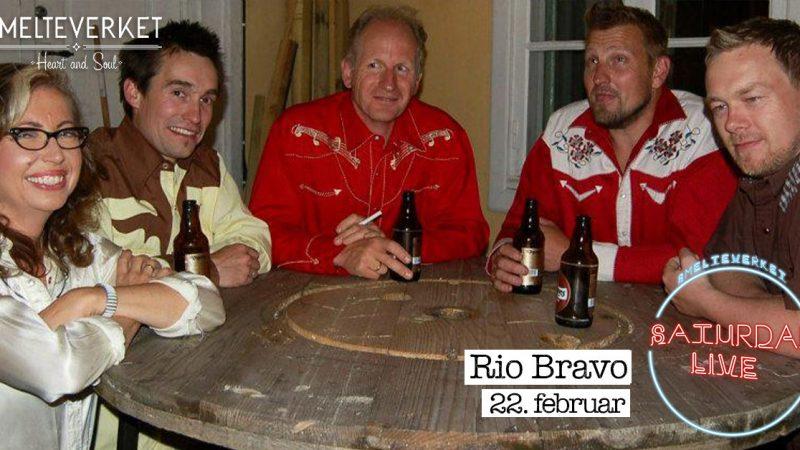 Saturday live: Rio Bravo