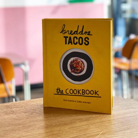 Breddos Tacos Cookbook