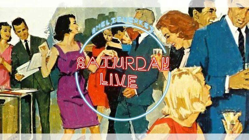 Saturday Live Smelteverket